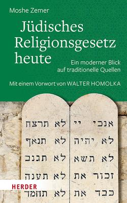Jüdisches Religionsgesetz heute von Birkenhauer,  Anne, Homolka,  Walter, Zemer,  Moshe