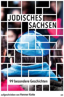 Jüdisches Sachsen von Kotte,  Henner