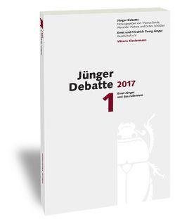 Jünger Debatte 2017 von Bantle, Thomas, Pschera, Alexander, Schöttker, Detlev