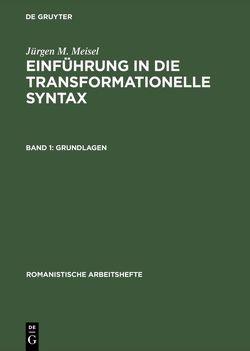 Einführung in die transformationelle Syntax / Grundlagen von Meisel,  Jürgen M.