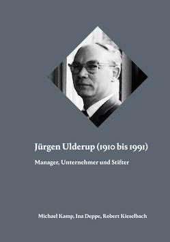 Jürgen Ulderup (1910 bis 1991) von Deppe,  Ina, Kamp,  Michael, Kieselbach,  Robert