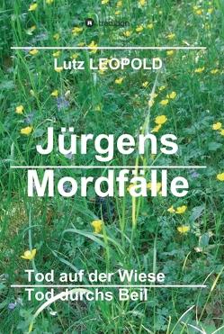 Jürgens Mordfälle 5 von LEOPOLD,  Lutz