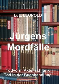 Jürgens Mordfälle 6 von LEOPOLD,  Lutz