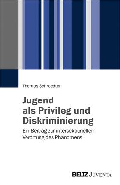 Jugend als Privileg und Diskriminierung von Schroedter,  Thomas