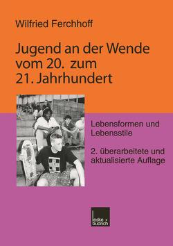 Jugend an der Wende vom 20. zum 21. Jahrhundert von Ferchhoff,  Wilfried