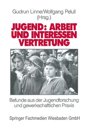 Jugend: Arbeit und Interessenvertretung in Europa von Linne,  Gudrun, Pelull,  Wolfgang