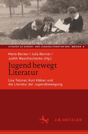 Jugend bewegt Literatur von Becker,  Maria, Benner,  Julia, Wassiltschenko,  Judith