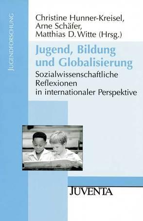 Jugend, Bildung und Globalisierung von Hunner-Kreisel,  Christine, Schäfer,  Arne, Witte,  Matthias D