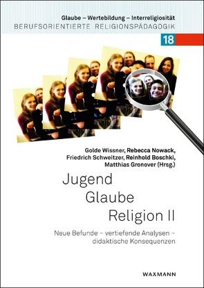 Jugend – Glaube – Religion 2 von Boschki,  Reinhold, Gronover,  Matthias, Nowack,  Rebecca, Schweitzer,  Friedrich, Wissner,  Golde
