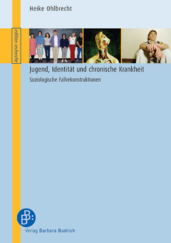 Jugend, Identität und chronische Krankheit von Ohlbrecht,  Heike