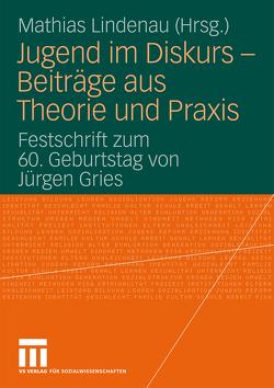 Jugend im Diskurs – Beiträge aus Theorie und Praxis von Lindenau,  Mathias