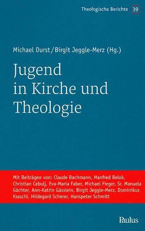 Jugend in Kirche und Theologie von Durst,  Michael, Jeggle-Merz,  Birgit