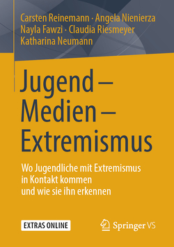 Jugend – Medien – Extremismus von Fawzi,  Nayla, Neumann,  Katharina, Nienierza,  Angela, Reinemann,  Carsten, Riesmeyer,  Claudia