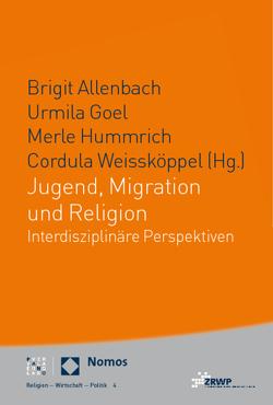 Jugend, Migration und Religion von Allenbach,  Brigit, Goel,  Urmila, Hummrich,  Merle, Weissköppel,  Cordula