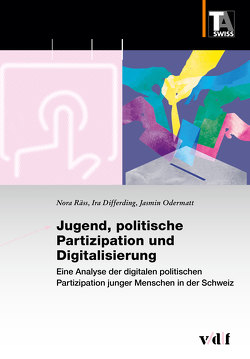 Jugend, politische Partizipation und Digitalisierung von Differding,  Ira, Odermatt,  Jasmin, Räss,  Nora