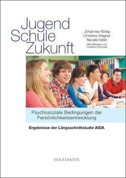 Jugend – Schule – Zukunft von Koenig,  Johannes, Schmude,  Corinna, Valtin,  Renate, Wagner,  Christine