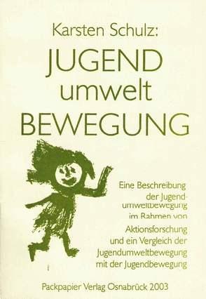 Jugend Umwelt Bewegung von Schulz,  Karsten