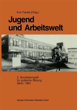 Jugend und Arbeitswelt von Franke,  Kurt