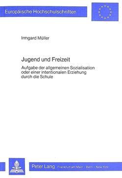 Jugend und Freizeit von Müller,  Irmgard