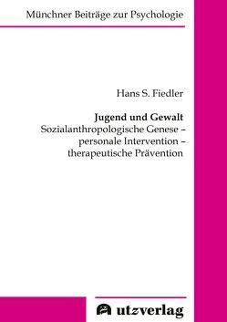 Jugend und Gewalt von Fiedler,  Hans S.