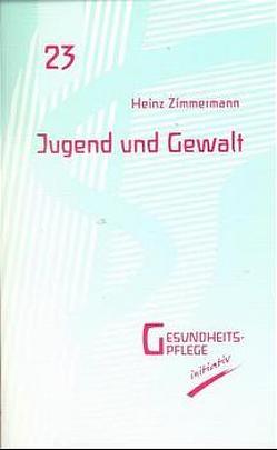 Jugend und Gewalt von Zimmermann,  Heinz