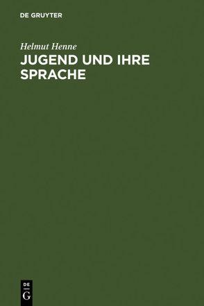 Jugend und ihre Sprache von Henne,  Helmut