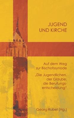 Jugend und Kirche von Rubel,  Georg