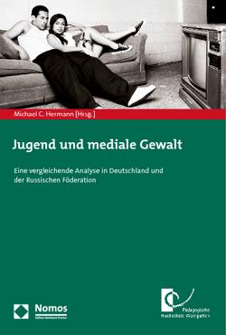Jugend und mediale Gewalt von Hermann,  Michael C.