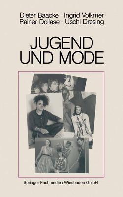 Jugend und Mode von Baacke,  Dieter, Dollase,  Rainer, Dresing,  Uschi, Volkmer,  Ingrid