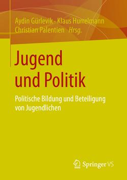 Jugend und Politik von Gürlevik,  Aydin, Hurrelmann,  Klaus, Palentien,  Christian