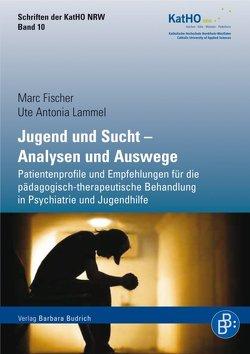 Jugend und Sucht – Analysen und Auswege von Fischer,  Marc, Lammel,  Ute Antonia