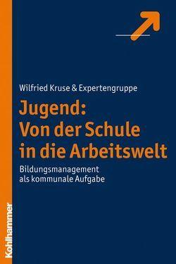 Jugend: Von der Schule in die Arbeitswelt von Kruse,  Wilfried