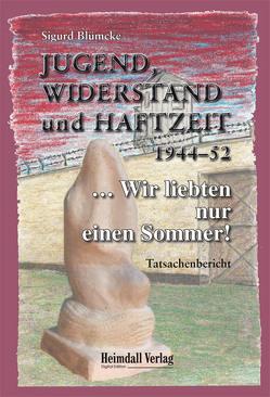 Jugend, Widerstand und Haftzeit 1944-52 von Blümcke,  Sigurd