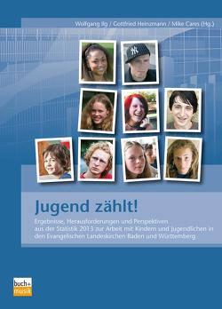 Jugend zählt! von Cares,  Mike, Heinzmann,  Gottfried, Ilg,  Wolfgang