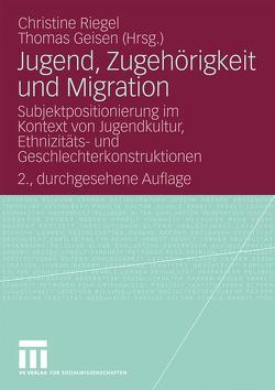 Jugend, Zugehörigkeit und Migration von Geisen,  Thomas, Riegel,  Christine