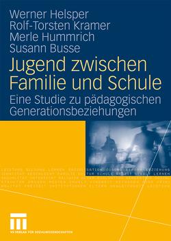 Jugend zwischen Familie und Schule von Busse,  Susann, Helsper,  Werner, Hummrich,  Merle, Kramer,  Rolf-Torsten