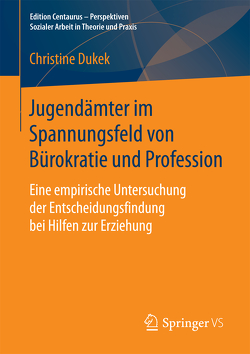 Jugendämter im Spannungsfeld von Bürokratie und Profession von Dukek,  Christine