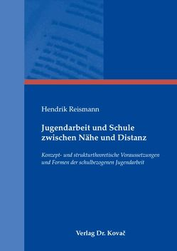 Jugendarbeit und Schule zwischen Nähe und Distanz von Reismann,  Hendrik