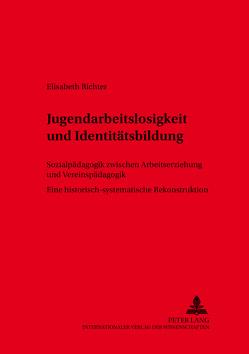 Jugendarbeitslosigkeit und Identitätsbildung von Richter,  Elisabeth