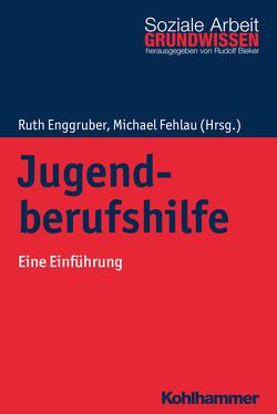 Jugendberufshilfe von Bieker,  Rudolf, Enggruber,  Ruth, Fehlau,  Michael
