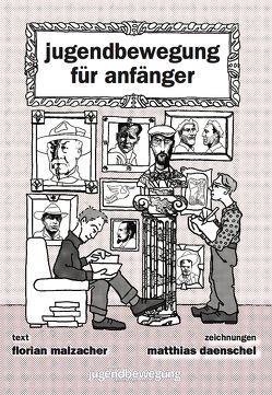 Jugendbewegung für Anfänger von Daenschel,  Matthias, Malzacher,  Florian
