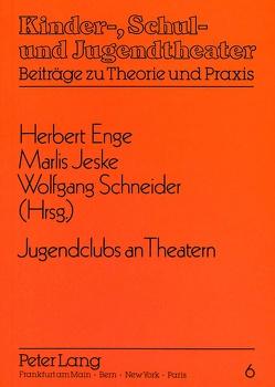 Jugendclubs an Theatern von Enge,  Herbert, Jeske,  Marlis, Schneider,  Wolfgang