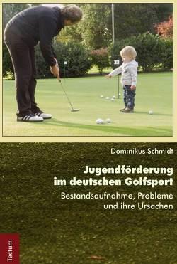 Jugendförderung im deutschen Golfsport von Schmidt,  Dominikus