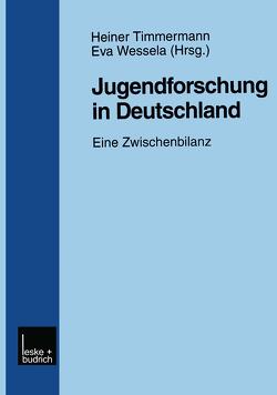 Jugendforschung in Deutschland von Timmermann,  Heiner, Wessela,  Eva
