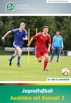 Jugendfußball – Ausbilden mit Konzept 3 von Engel,  Frank, Pruß,  Michael, Vieth,  Norbert