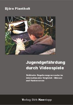 Jugendgefährdung durch Videospiele von Plantholt,  Björn