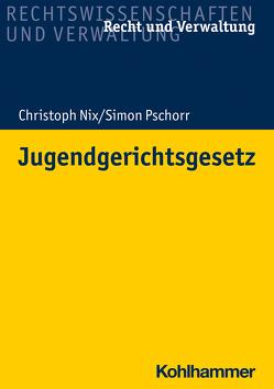 Jugendgerichtsgesetz von Nix,  Christoph, Pschorr,  Simon