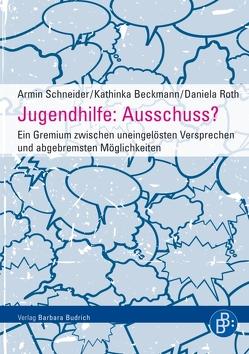 Jugendhilfe: Ausschuss? von Beckmann,  Kathinka, Roth,  Daniela, Schneider,  Armin