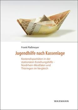 Jugendhilfe nach Kassenlage von Plaßmeyer,  Frank