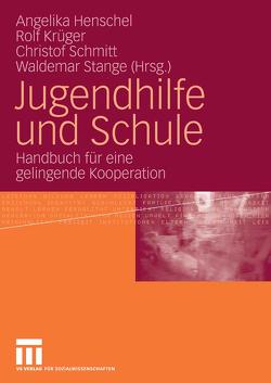 Jugendhilfe und Schule von Henschel,  Angelika, Krüger,  Rolf, Schmitt,  Christof, Stange,  Waldemar